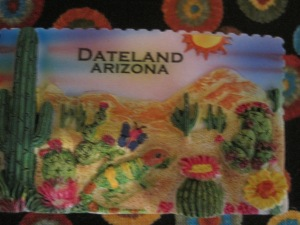 This is a refrigerator magnet purchased from Dateland, Arizona.