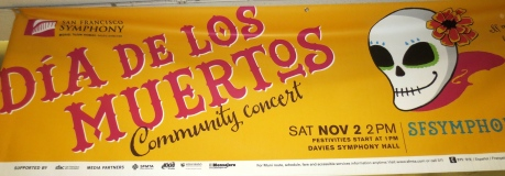 Banner proclaiming Dia de los Mertos--in this case an Event @ Davies Symphony Hall