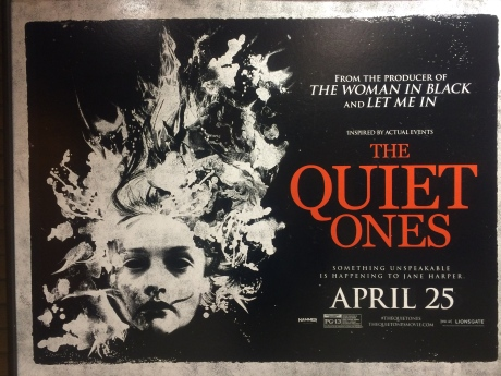 Poster for The Quiet Ones @ Market/Church Street MUNI Stations, San Francisco.  How do we tell Her Imperial Highness that she did not get the part?